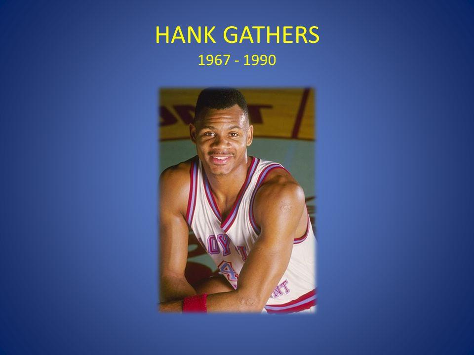 HANK GATHERS 1967 - 1990