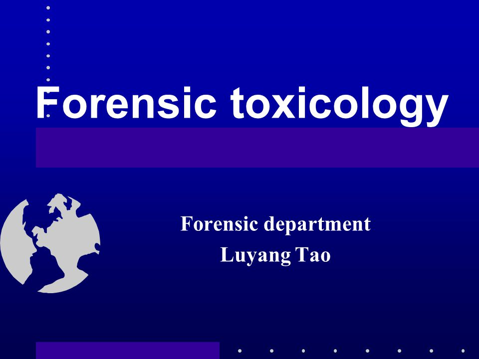 Forensic toxicology Forensic department Luyang Tao