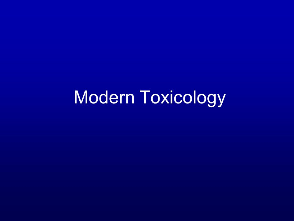 Modern Toxicology