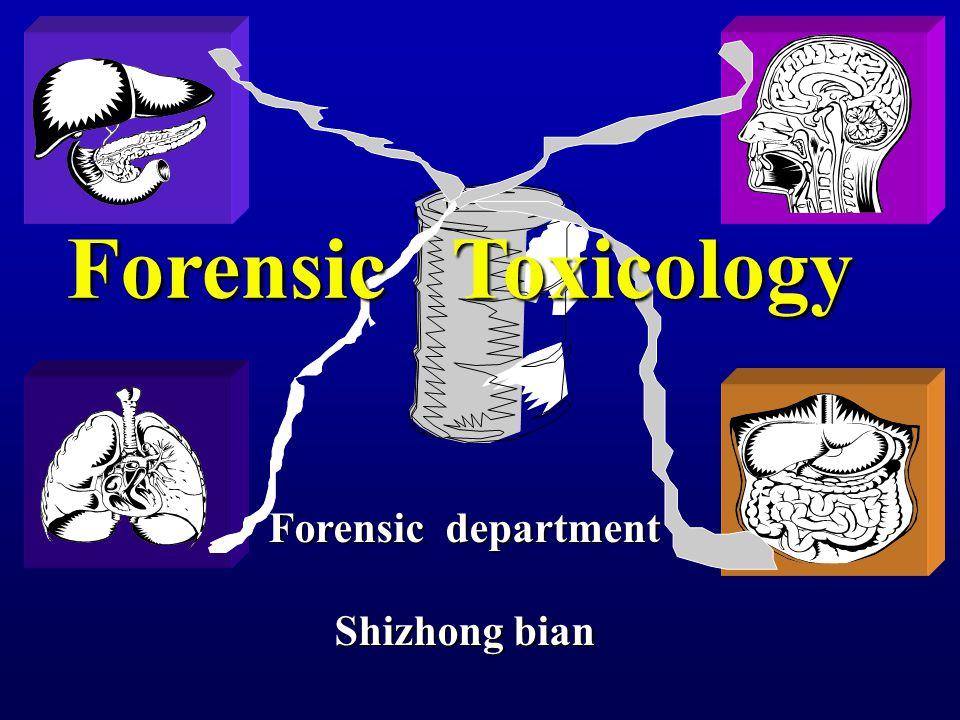 Forensic Toxicology Forensic department Shizhong bian