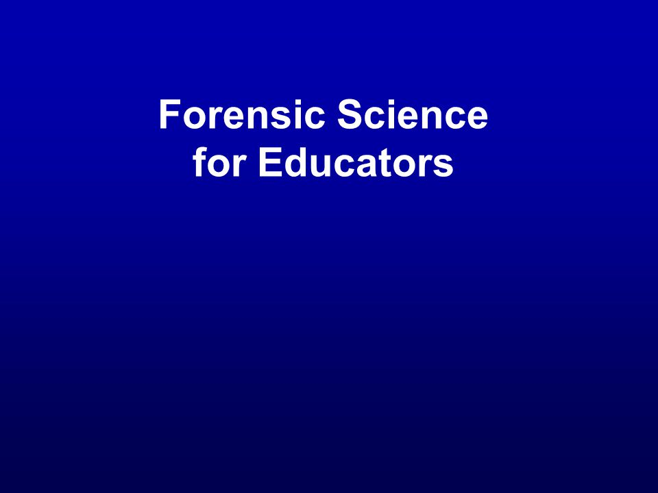 Forensic Science for Educators