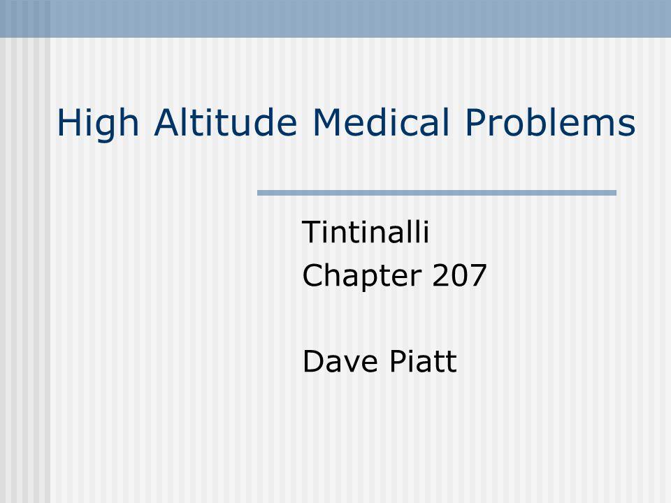 High Altitude Medical Problems Tintinalli Chapter 207 Dave Piatt