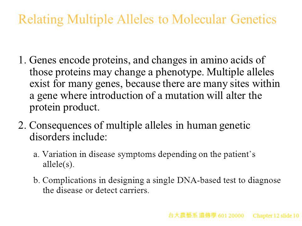 台大農藝系 遺傳學 601 20000 Chapter 12 slide 10 Relating Multiple Alleles to Molecular Genetics 1.