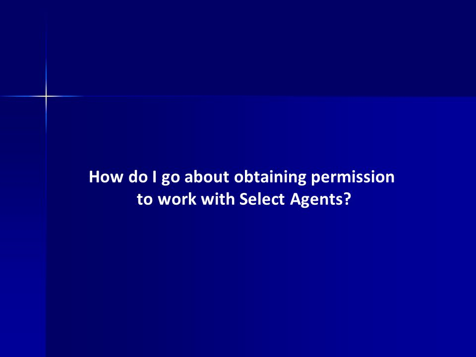 How do I go about obtaining permission to work with Select Agents