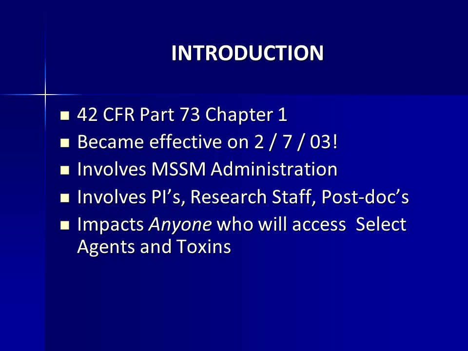 INTRODUCTION 42 CFR Part 73 Chapter 1 42 CFR Part 73 Chapter 1 Became effective on 2 / 7 / 03.