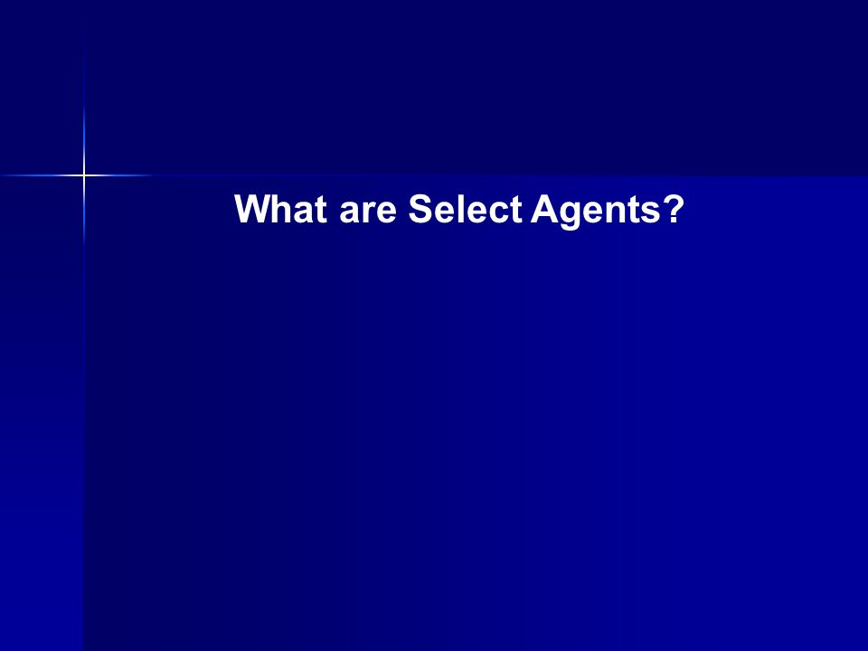 What are Select Agents