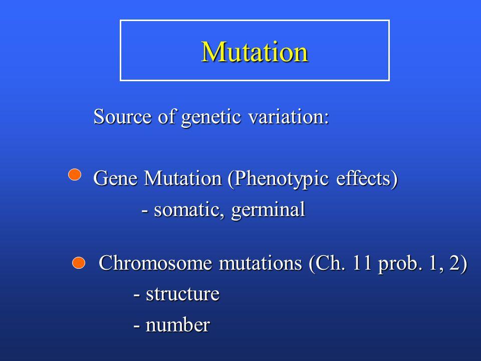 Chromosome Mutation (changes in number) Euploidy: variation in complete sets of chromosomes chromosomes Aneuploidy: variation in parts of chromosome sets sets