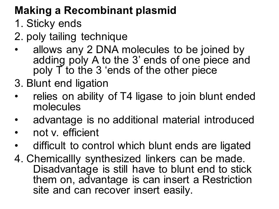 Making a Recombinant plasmid 1. Sticky ends 2.