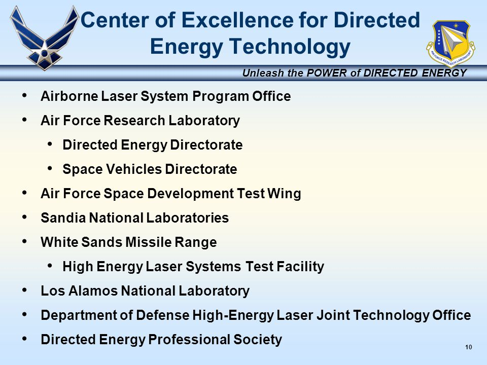10 Unleash the POWER of DIRECTED ENERGY Center of Excellence for Directed Energy Technology Airborne Laser System Program Office Air Force Research La