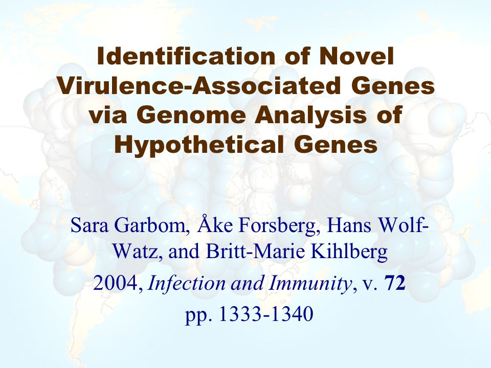 Identification of Novel Virulence-Associated Genes via Genome Analysis of Hypothetical Genes Sara Garbom, Åke Forsberg, Hans Wolf- Watz, and Britt-Marie Kihlberg 2004, Infection and Immunity, v.