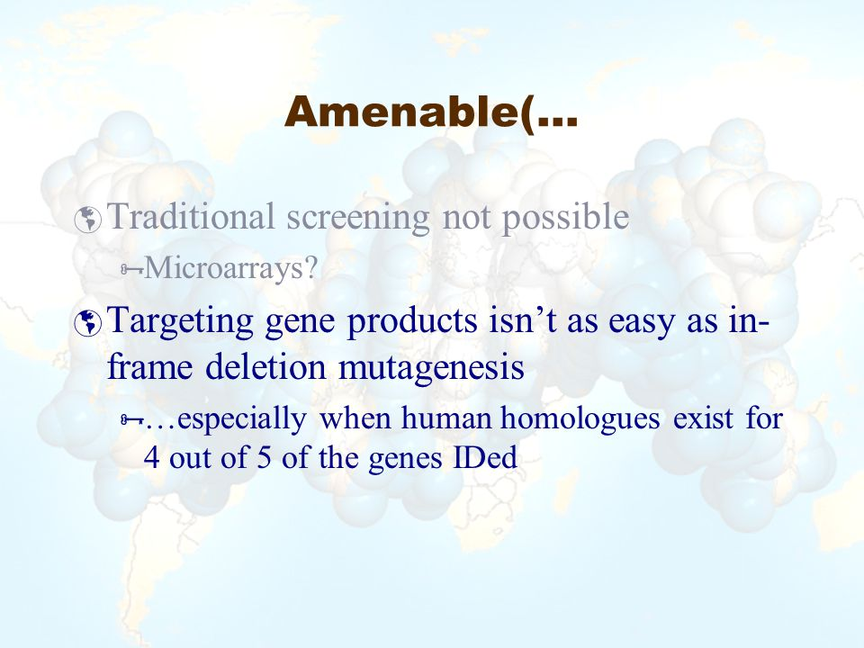 Amenable(…  Traditional screening not possible  Microarrays.