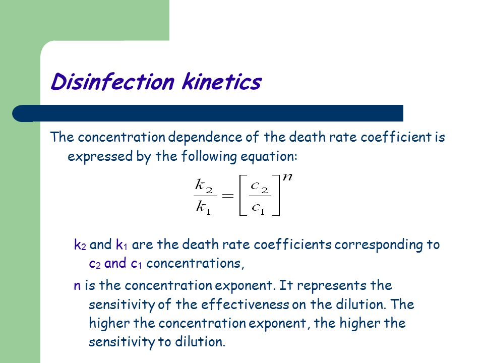 Disinfection kinetics The concentration dependence of the death rate coefficient is expressed by the following equation: k 2 and k 1 are the death rat