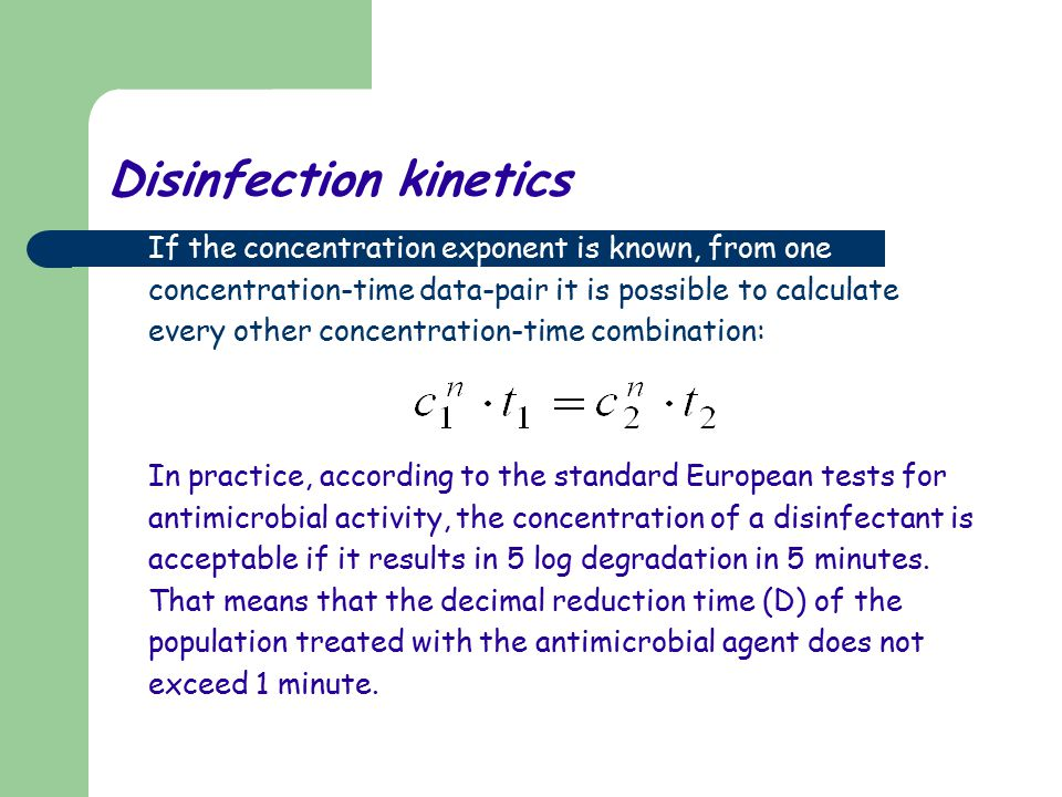 Disinfection kinetics If the concentration exponent is known, from one concentration-time data-pair it is possible to calculate every other concentrat