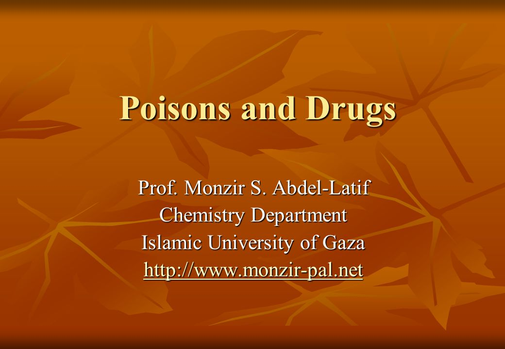 Poisons and Drugs Prof. Monzir S.