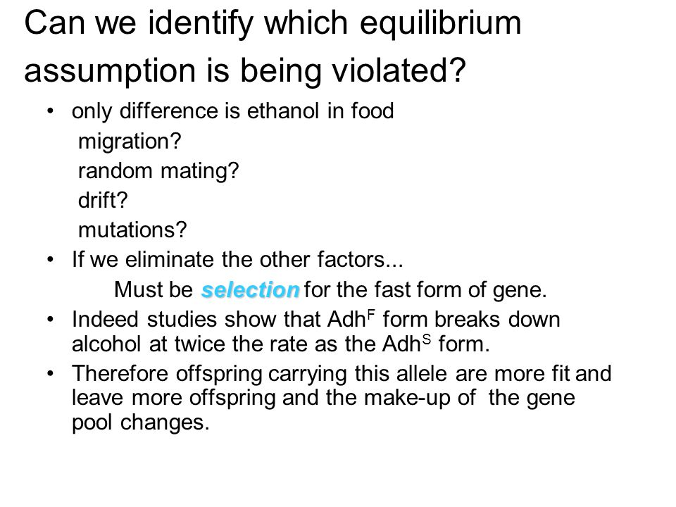 Can we identify which equilibrium assumption is being violated? only difference is ethanol in food migration? random mating? drift? mutations? If we e