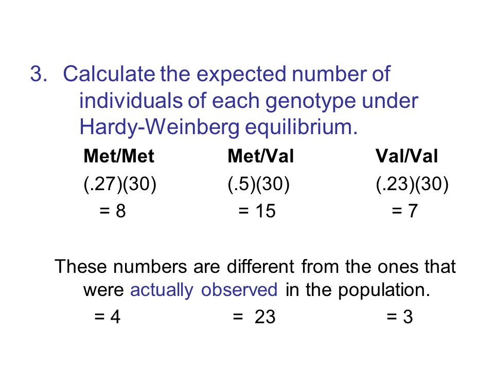3.Calculate the expected number of individuals of each genotype under Hardy-Weinberg equilibrium.