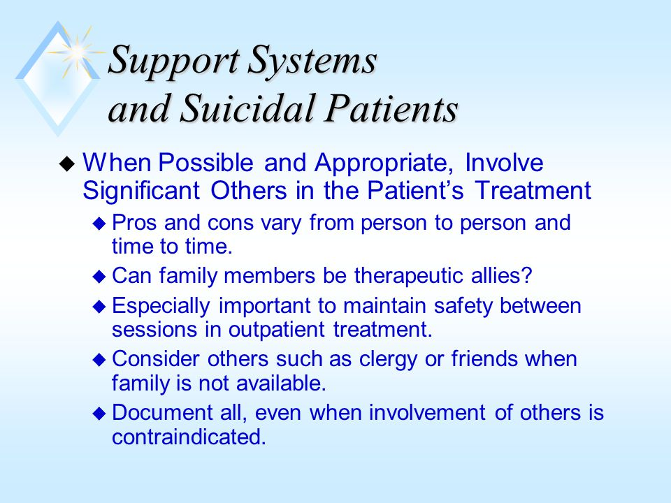 Interventions With Suicidal Patient: Safety Contracts u Commonly used technique with potential clinical value u Not very effective risk-management strategy without strong alliance u Reliance on contract alone is rarely good practice u Doubtful value when patient is impulsive, substance abuser, or prone to decompensate or disassociate u If psychologist contracts, must be available on 24/7 basis