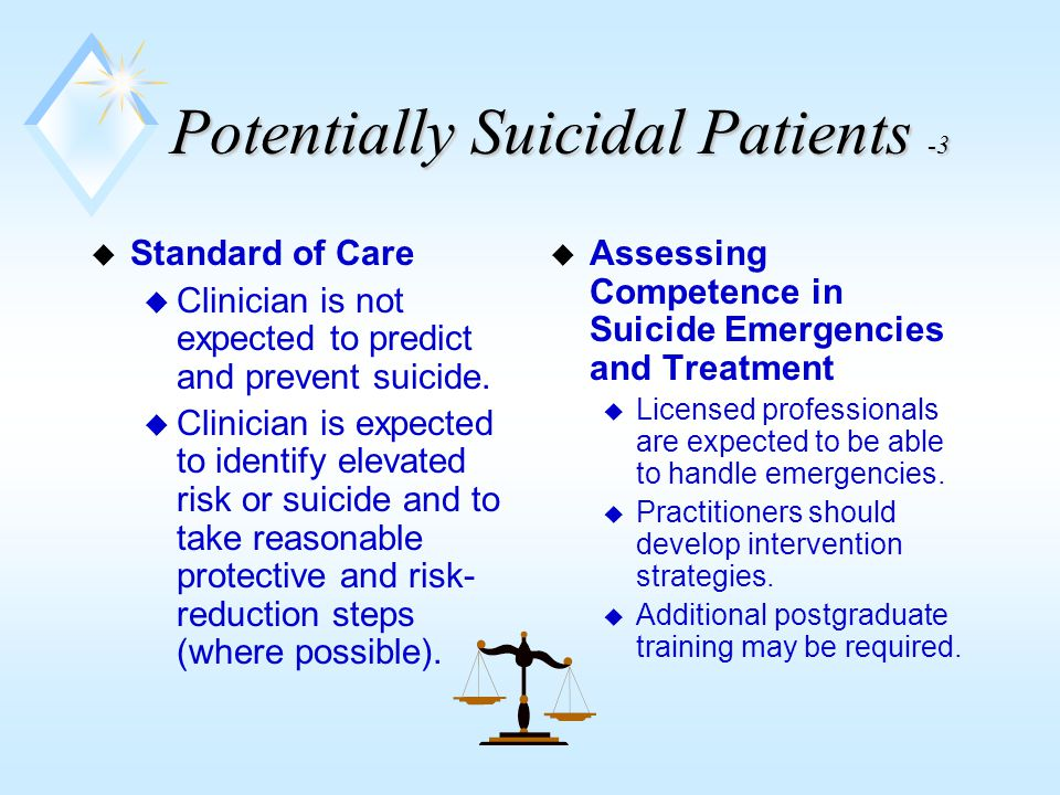 Potentially Suicidal Patients -4 u Selected Demographics of Suicidal Patients u 1.4% of all deaths are suicides.