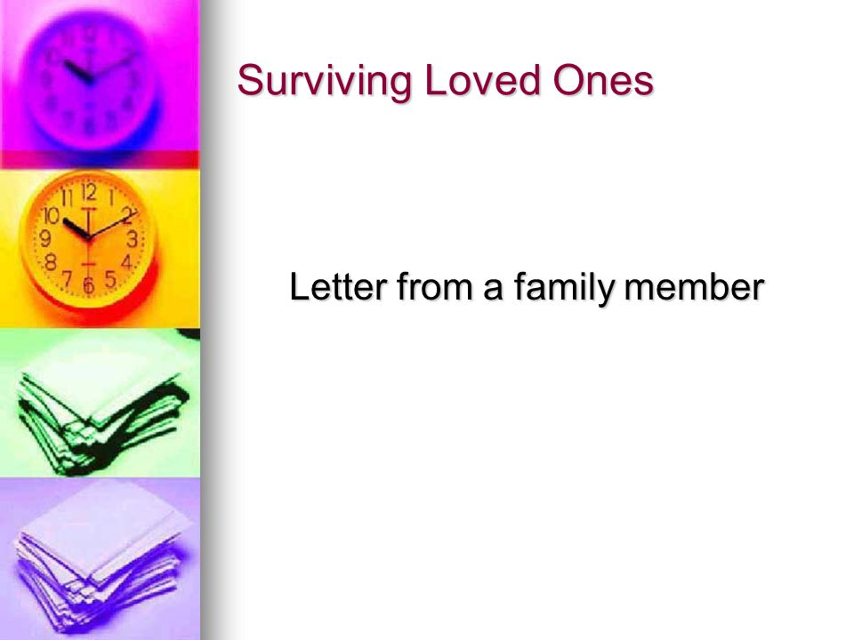 Surviving Loved Ones Letter from a family member