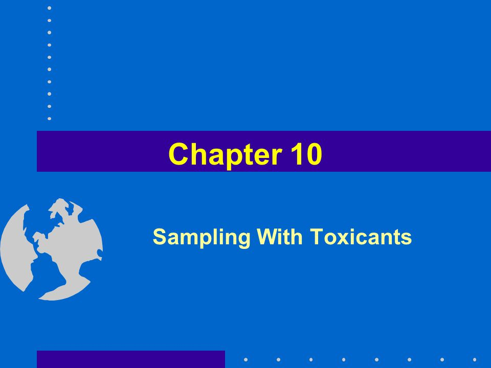 Chapter 10 Sampling With Toxicants
