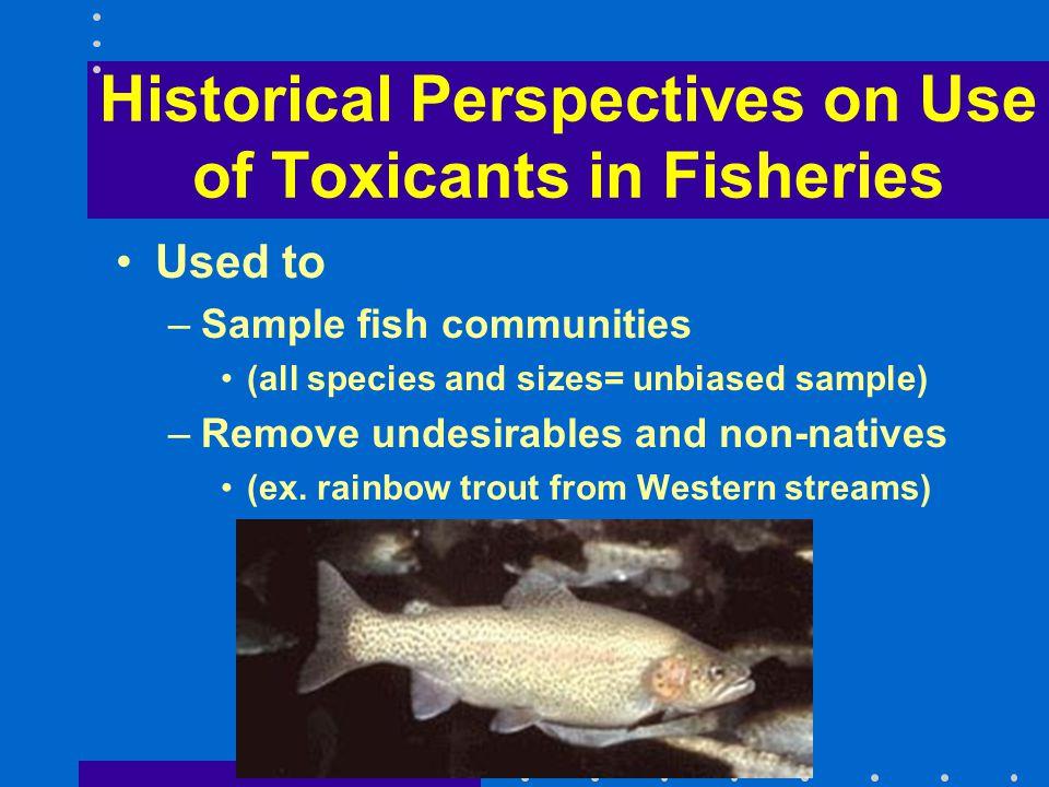 Estuarine Habitats Procedures same as fresh water Tidal flows can cause fish kills outside sample area Bird predation is a problem
