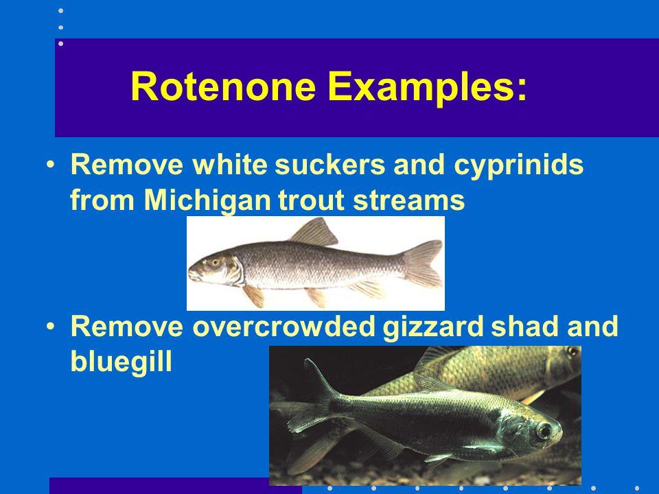 Antimycin Antibiotic with piscicide properties Preferred over rotenone for stream work