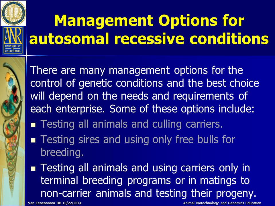 Management Options for autosomal recessive conditions There are many management options for the control of genetic conditions and the best choice will