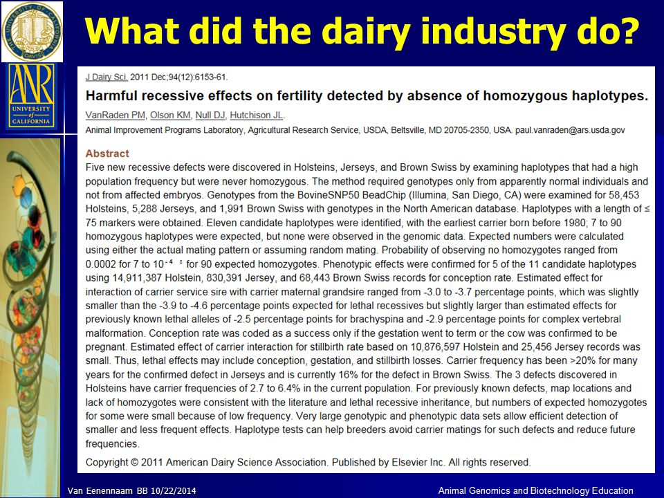 Animal Genomics and Biotechnology Education Van Eenennaam BB 10/22/2014 What did the dairy industry do?