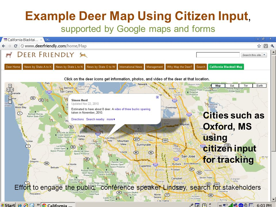 Example Deer Map Using Citizen Input, supported by Google maps and forms Cities such as Oxford, MS using citizen input for tracking Effort to engage t