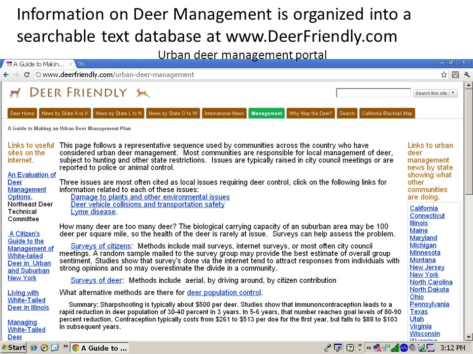 Information on Deer Management is organized into a searchable text database at www.DeerFriendly.com Urban deer management portal