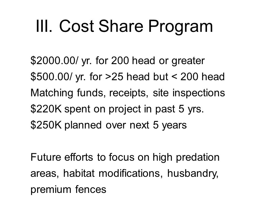 $2000.00/ yr. for 200 head or greater $500.00/ yr. for >25 head but < 200 head Matching funds, receipts, site inspections $220K spent on project in pa