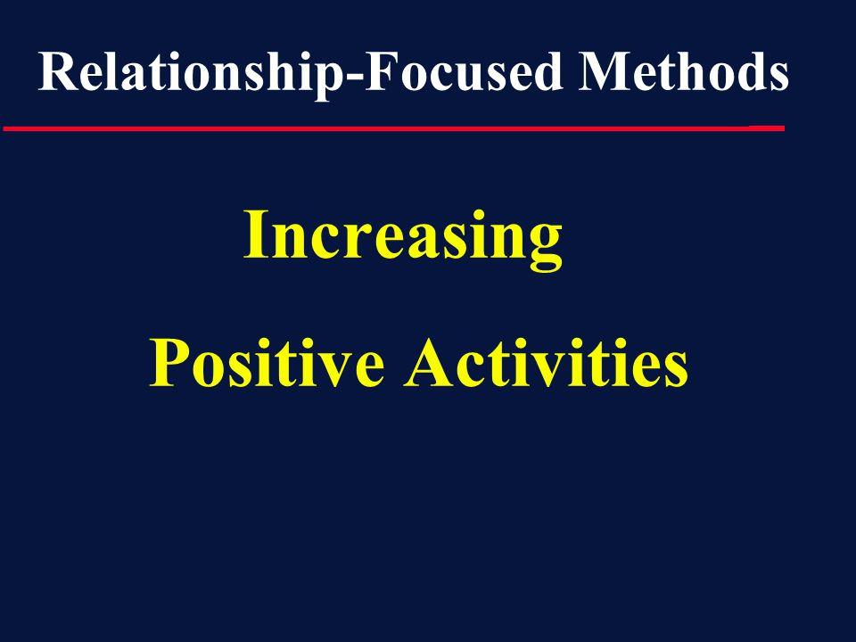Increasing Positive Activities Relationship-Focused Methods