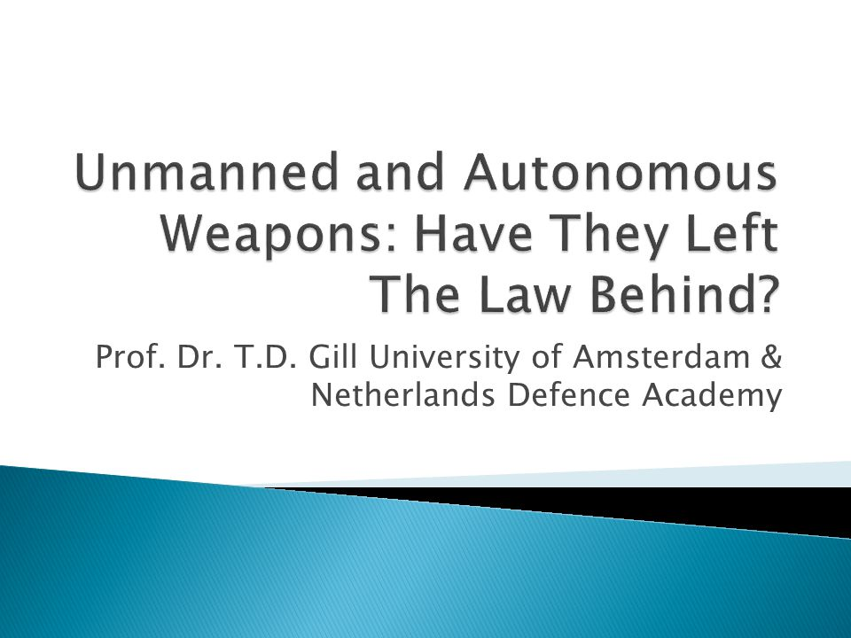 Prof. Dr. T.D. Gill University of Amsterdam & Netherlands Defence Academy