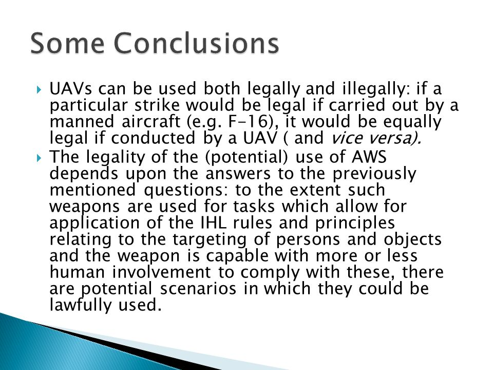  UAVs can be used both legally and illegally: if a particular strike would be legal if carried out by a manned aircraft (e.g.