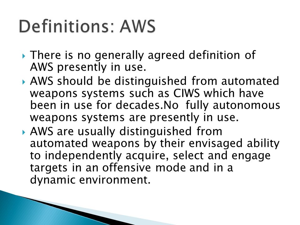  There is no generally agreed definition of AWS presently in use.