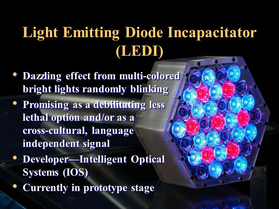 Light Emitting Diode Incapacitator (LEDI) Dazzling effect from multi-colored bright lights randomly blinking Promising as a debilitating less lethal o