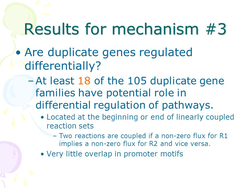 Results for mechanism #3 Are duplicate genes regulated differentially.