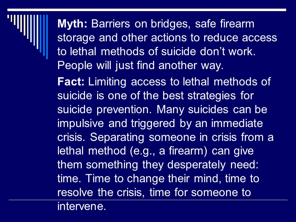 Myth: Barriers on bridges, safe firearm storage and other actions to reduce access to lethal methods of suicide don't work.