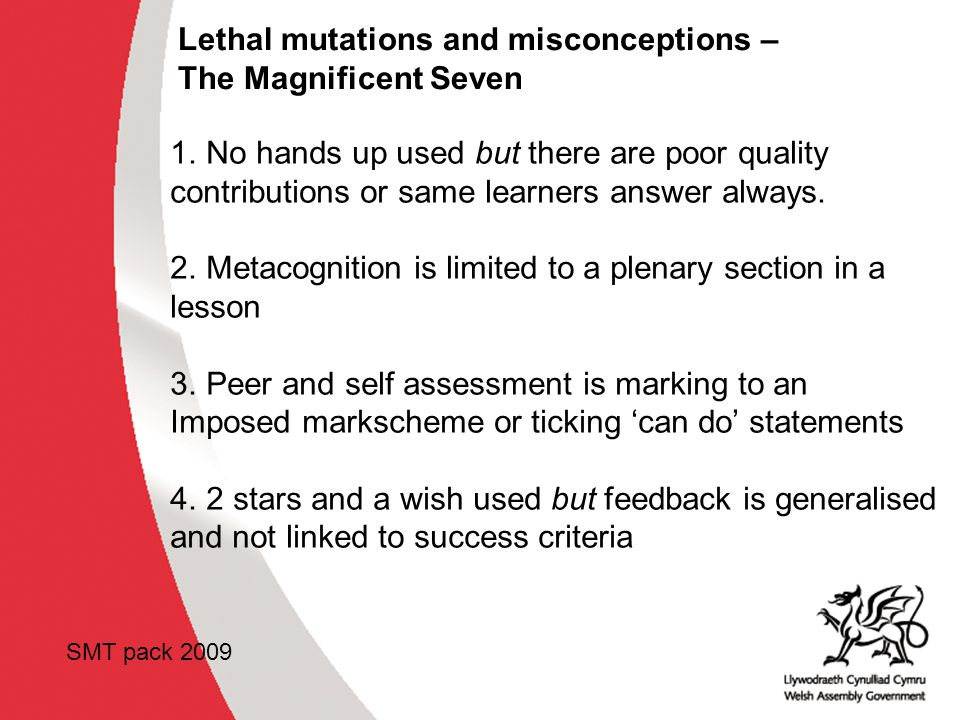 Lethal mutations and misconceptions – The Magnificent Seven 1.No hands up used but there are poor quality contributions or same learners answer always.