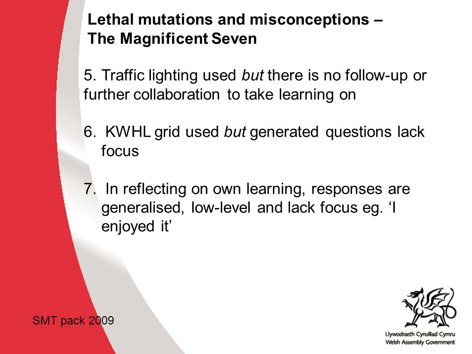 Lethal mutations and misconceptions – The Magnificent Seven 5.Traffic lighting used but there is no follow-up or further collaboration to take learning on 6.