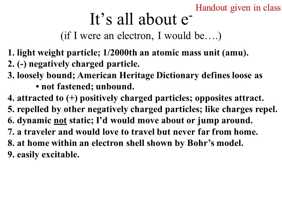 It's all about e - (if I were an electron, I would be….) 1.