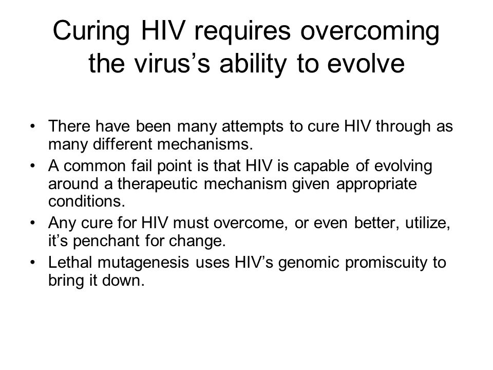 Viral Specificity and Lack of Cytotoxicity are key in implementing Lethal Mutagenesis In pushing HIV to evolutionary catastrophe, it's important to leave the human host unharmed.
