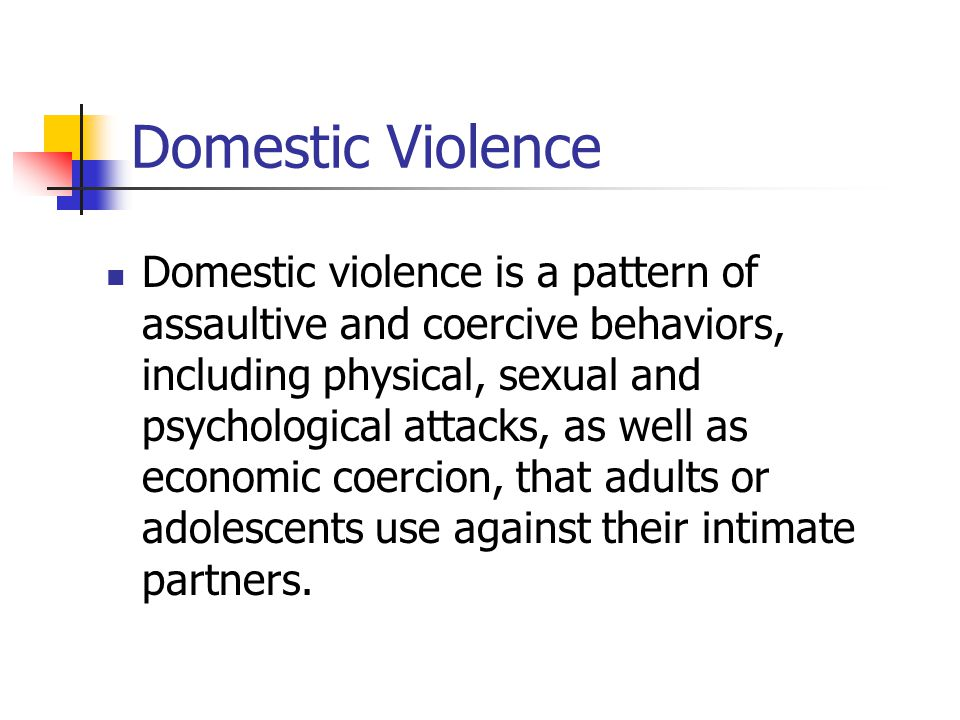 Domestic Violence Domestic violence is a pattern of assaultive and coercive behaviors, including physical, sexual and psychological attacks, as well as economic coercion, that adults or adolescents use against their intimate partners.