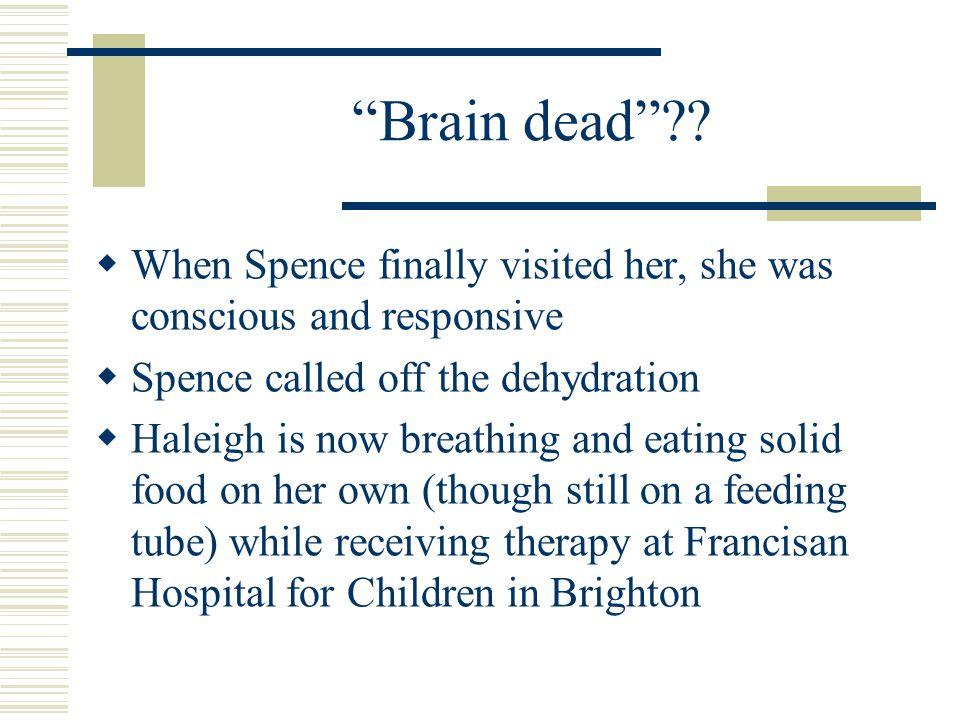 Brain dead .