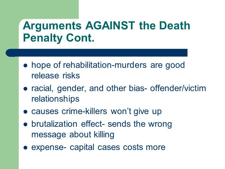 Arguments AGAINST the Death Penalty Cont.
