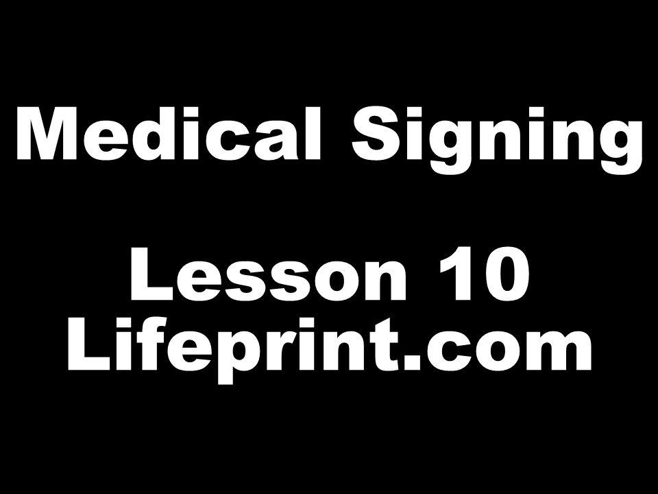 Medical Signing Lesson 10 Lifeprint.com