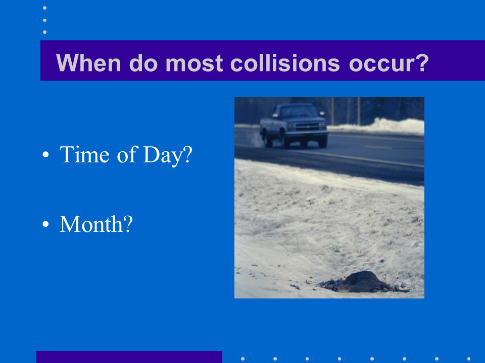 When do most collisions occur Time of Day Month