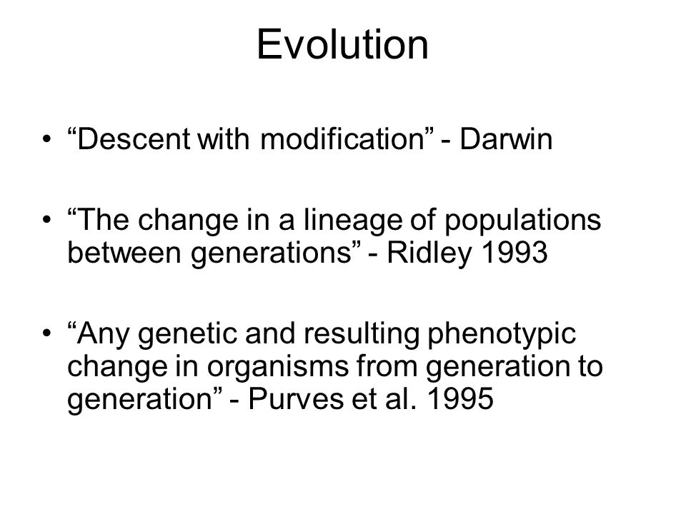 Evolution is change in a population over time … But how does this change over time occur?
