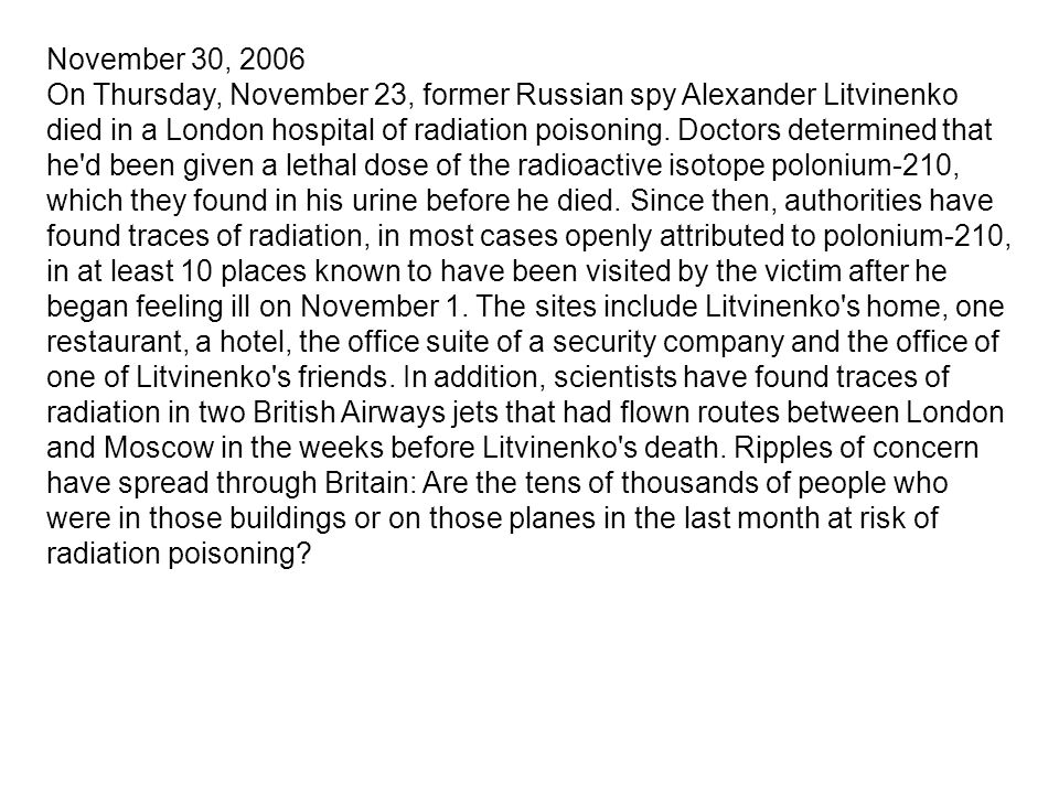 November 30, 2006 On Thursday, November 23, former Russian spy Alexander Litvinenko died in a London hospital of radiation poisoning.