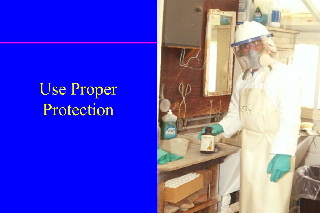 Use Proper Protection